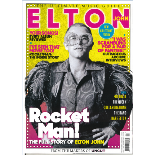 Uncut Ultimate Music Guide Issue 3 Elton John March 2019